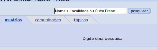 Dicas para encontrar alguem no orkut !