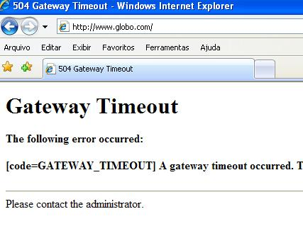 Site da Globo.com fora do ar-Gateway Timeout